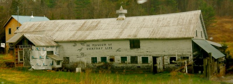 Museum of Everyday Life, Glover VT - Northeast Kingdom