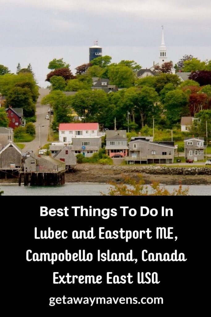 Lubec and Eastport ME, Campobello Island, Canada Pin