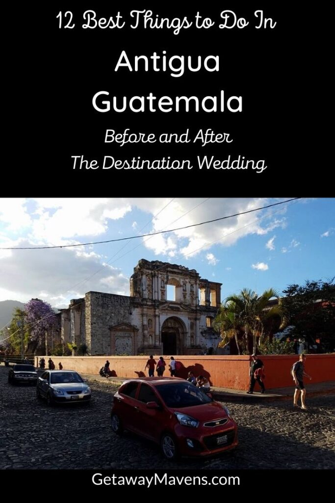 Antigua Guatemala Best Things to Do