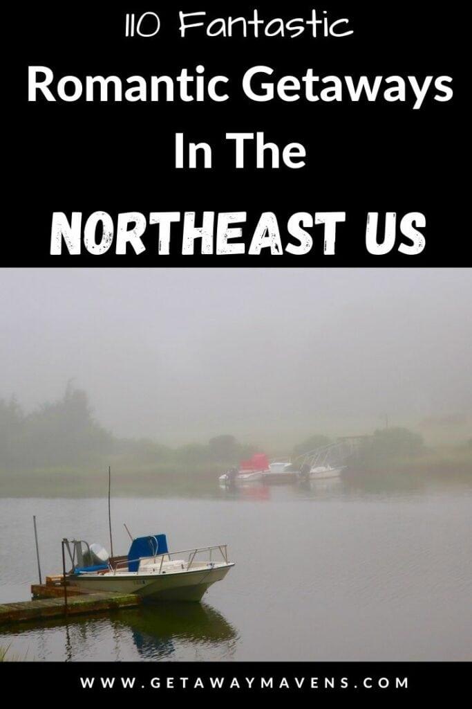 110 Fantastic Romantic Getaways Northeast US pin