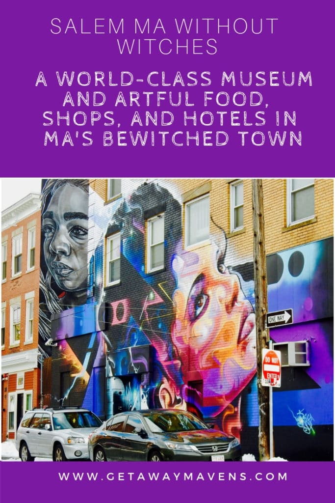 """No longer a """"lazy city"""" that only comes alive during the month of Halloween, Salem MA is a thriving, year round magnet for foodies, boutique-hotel aficionados, museum-goers, and American History buffs. #SalemMA #Witches #Travel #NewEngland #Museums #Murals #WorldClass #Romantic #GetawayMavens #WeekendEscape #Getaway #Romance #RoadTrips"""
