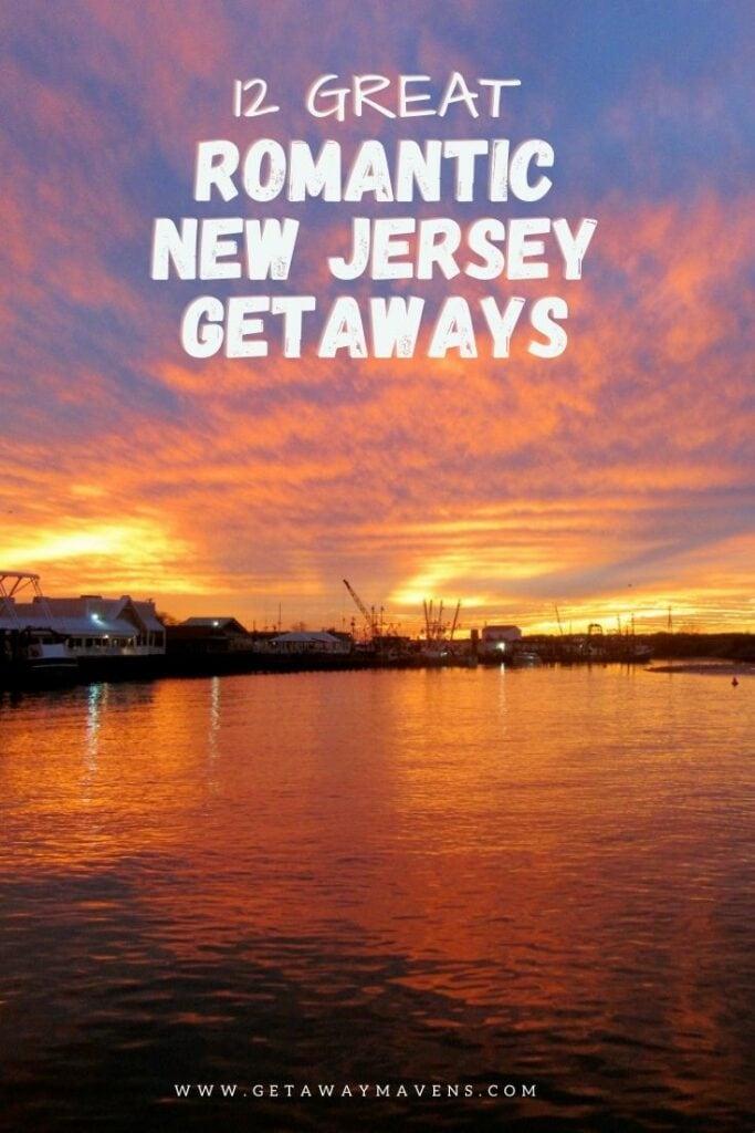 12 great romantic getaways in New Jersey Northeast USA