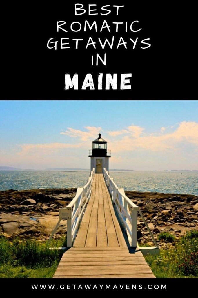 Best Romantic Getaways in Maine pin
