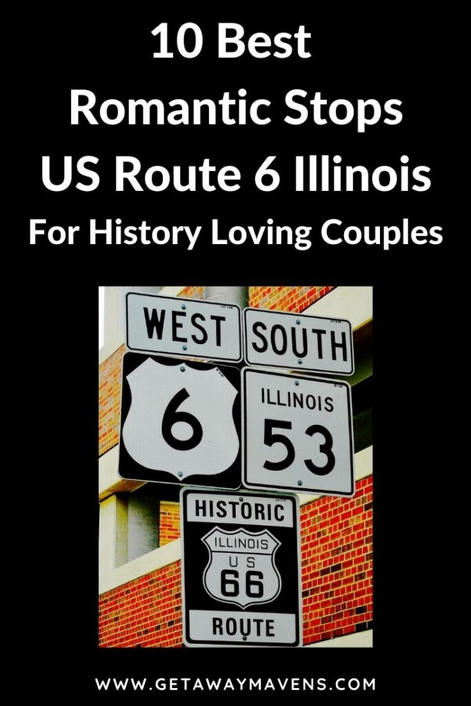 US Route 6 IL Best Romanic Stops for History Buffs