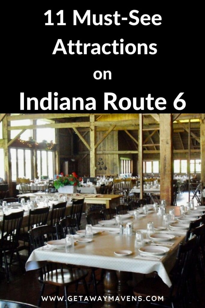 Can't miss stops on an Indiana Route 6 drive
