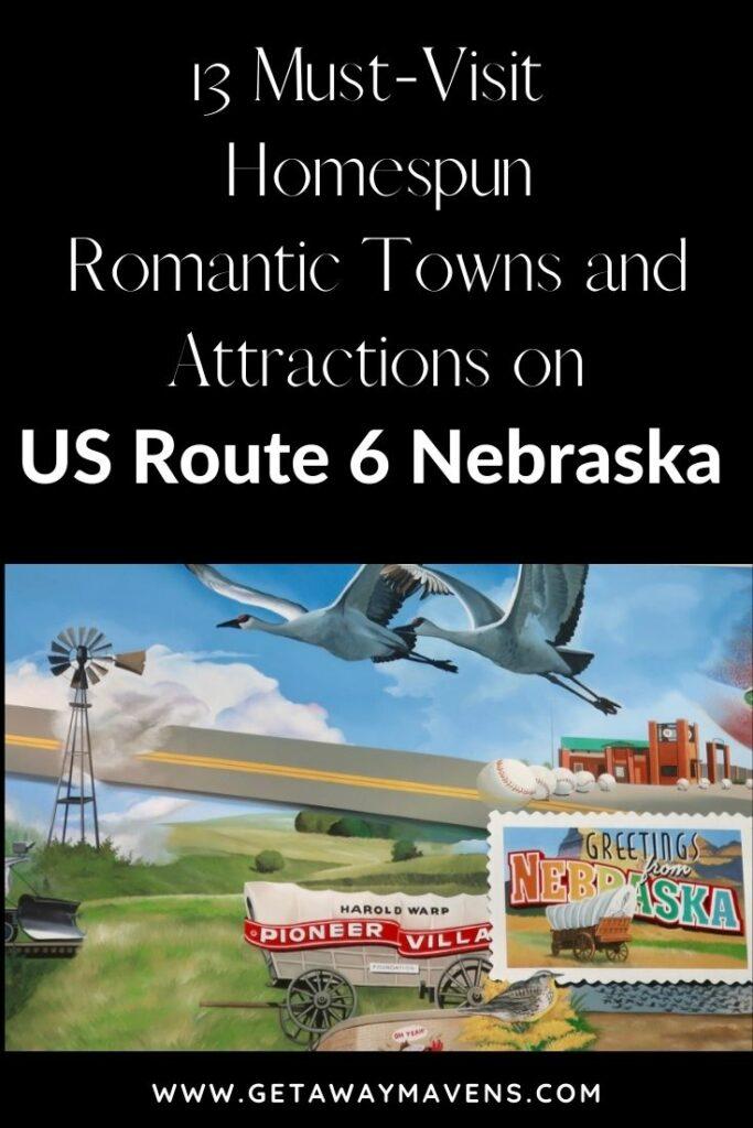 US Route 6 Nebraska 13 Romantic Stops